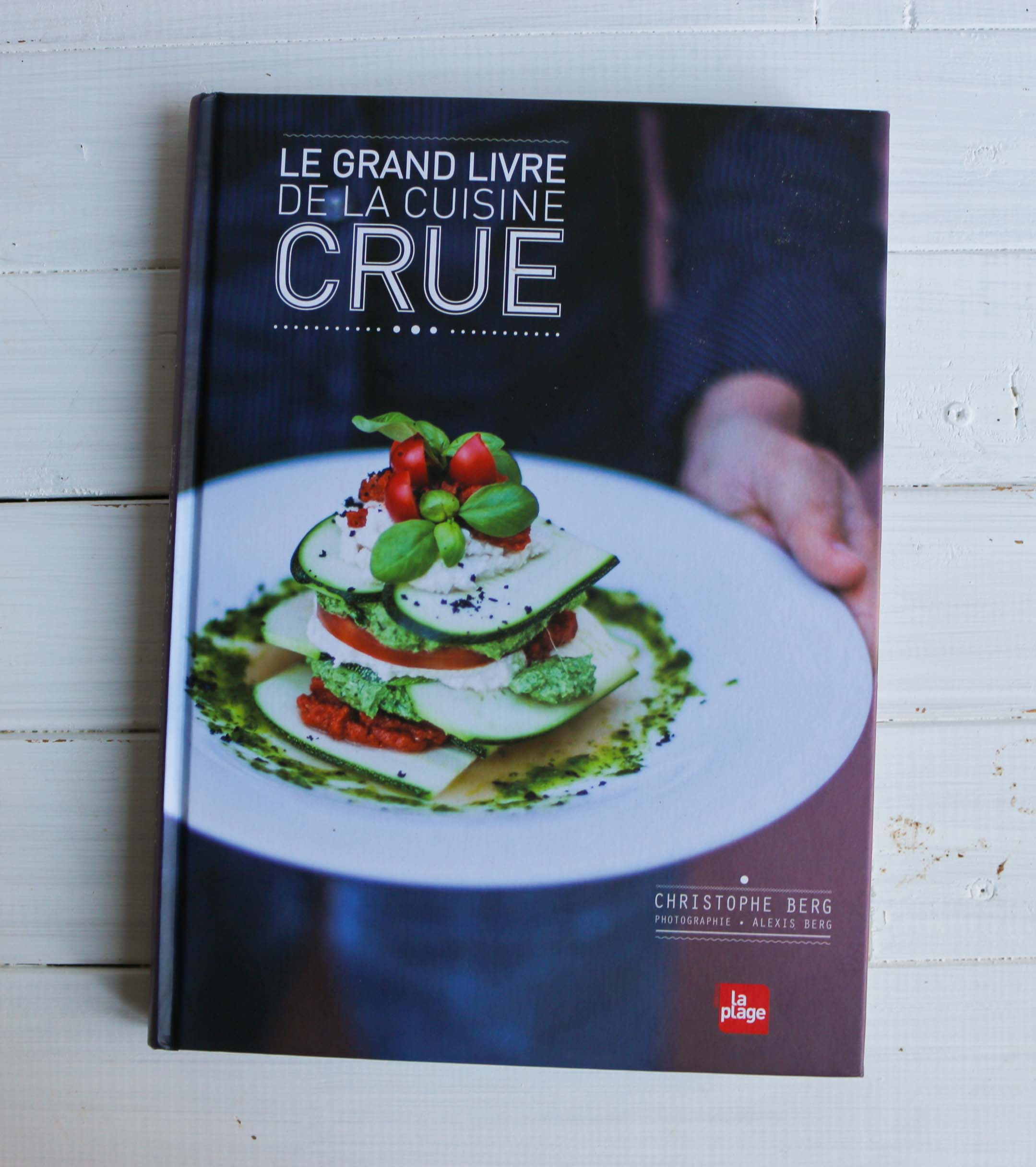 la cuisine crue - christophe berg