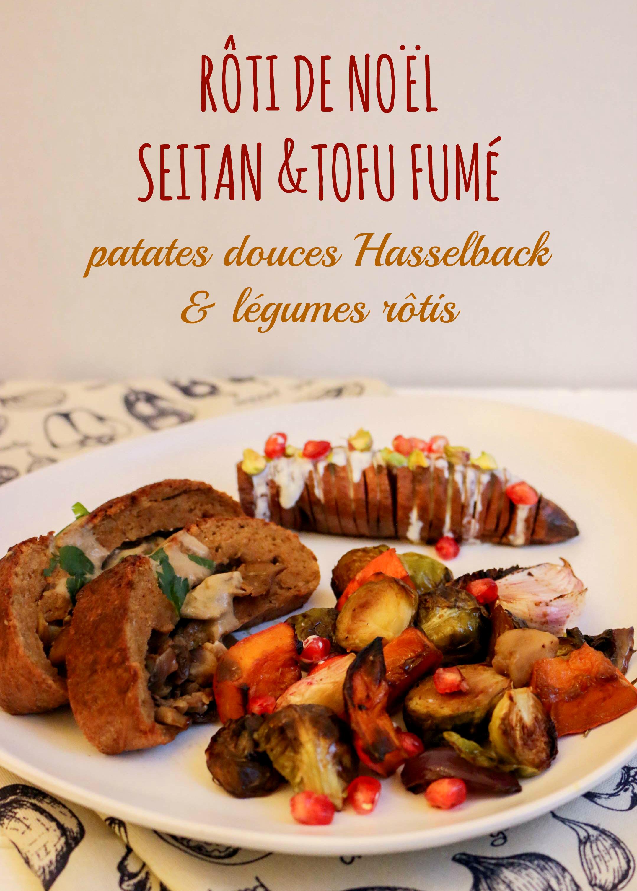 Rôti de Noël, seitan \u0026 tofu fumé, patate douce hasselback et légumes rôtis