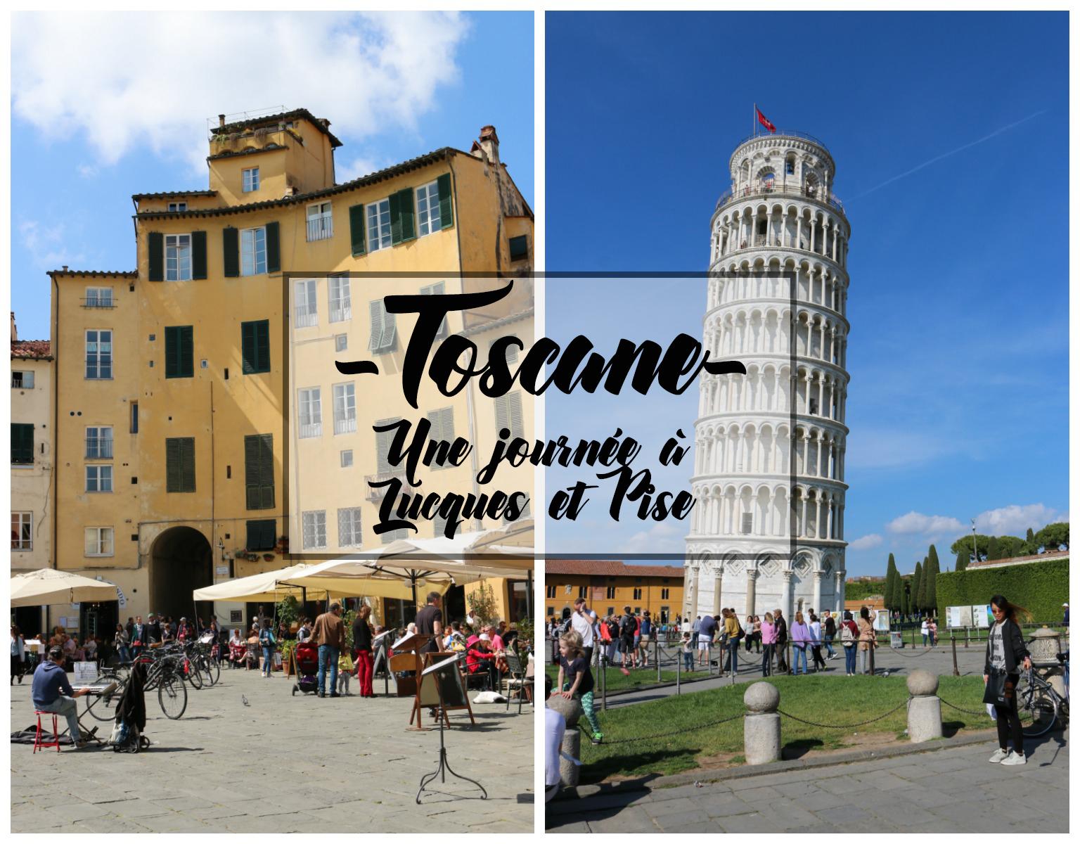 Voyage en Toscane : Lucques et Pise