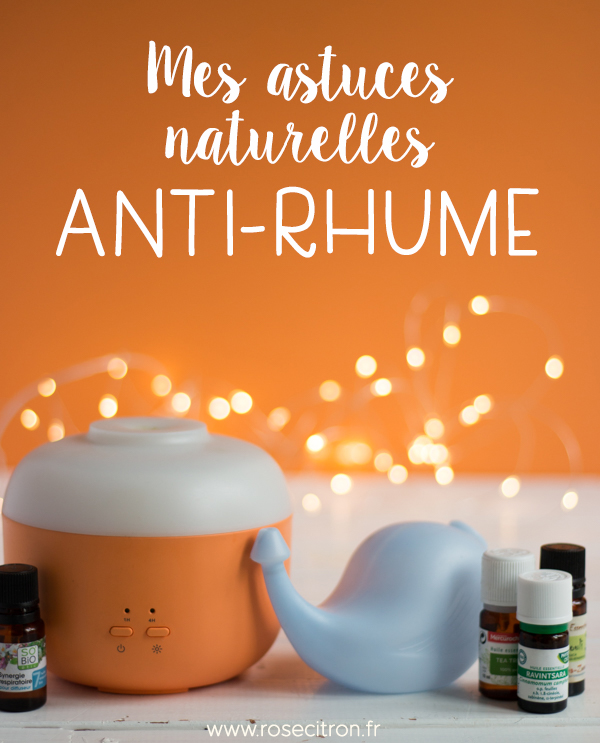 Mes astuces naturelles anti-rhume